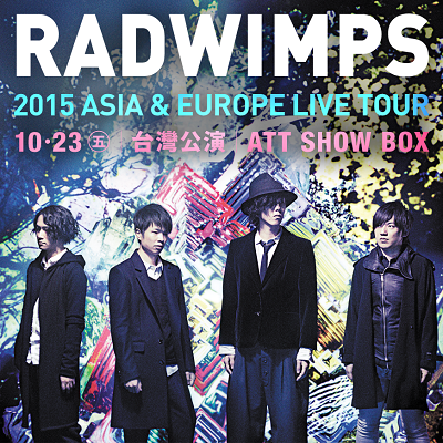 Radwimps 2015 Asia-Europe Live Tour