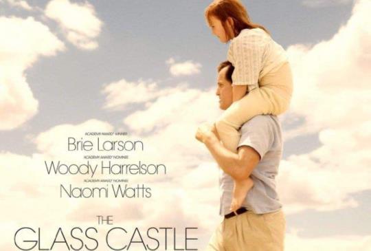 【The Glass Castle 《玻璃城堡》 - 爸爸,我氣你,但我也很愛你】